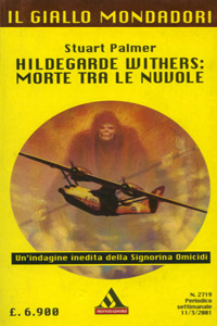 Stuart Palmer - Hildegarde Withers: Morte tra le nuvole (The Puzzle of the Pepper Tree, 1933 ) - trad. Igor Longo - Il Giallo Mondadori N. 2719 del 2001